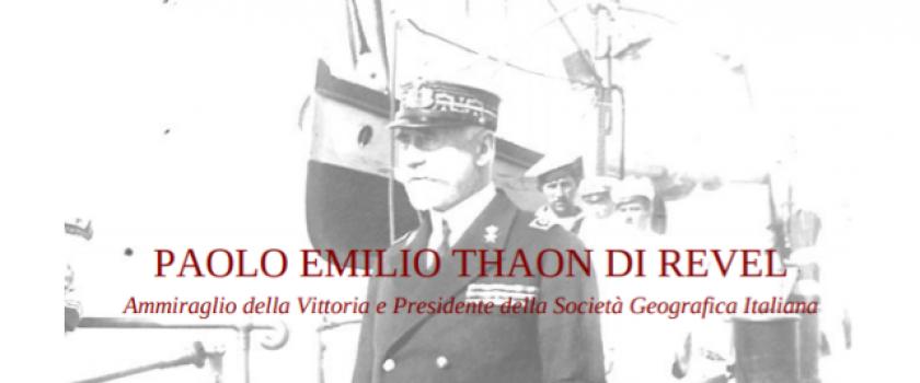 PAOLO EMILIO THAON DI REVEL. Ammiraglio della Vittoria e Presidente della Società Geografica Italiana. Convegno e concerto