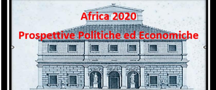 AFRICA 2020 – Prospettive Politiche ed Economiche – 28 gennaio, ore 9:00