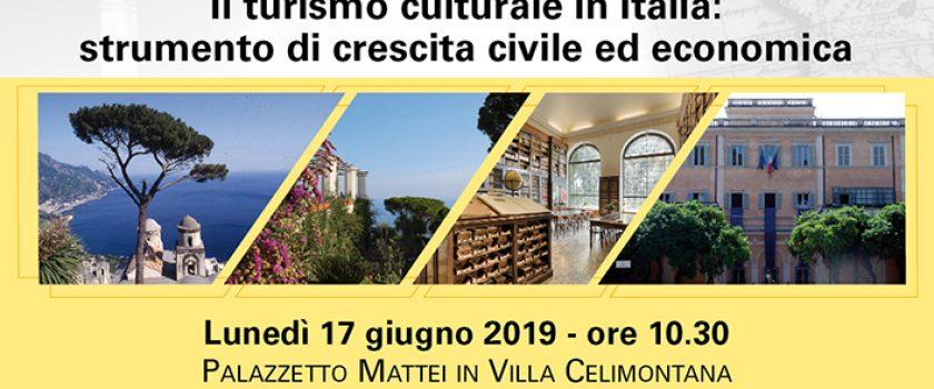 """TAVOLA ROTONDA """"TURISMO CULTURALE IN ITALIA: STRUMENTO DI CRESCITA CIVILE ED ECONOMICA"""""""