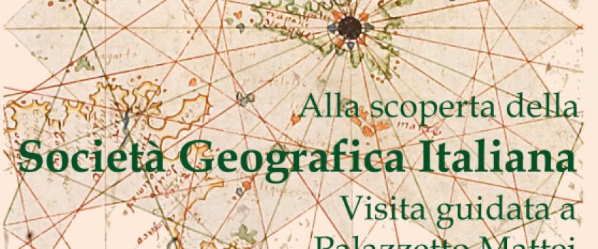 """Ripartono le Visite Guidate  e """"Alla scoperta della Società Geografica Italiana"""""""