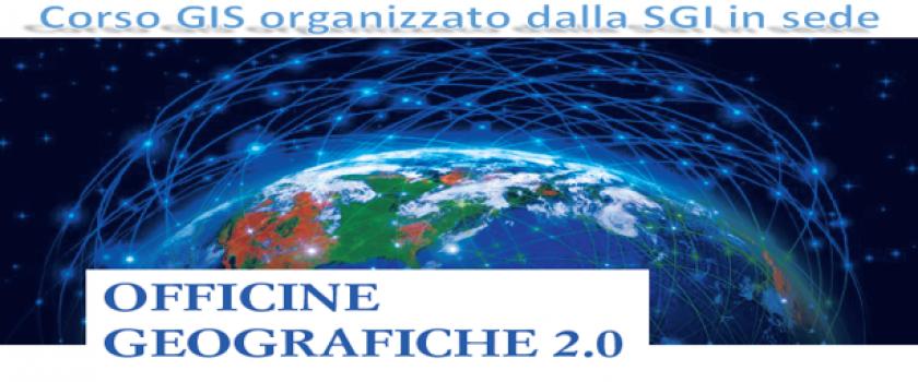 OFFICINE GEOGRAFICHE 2.0 – CORSO GIS presso la sede SGI