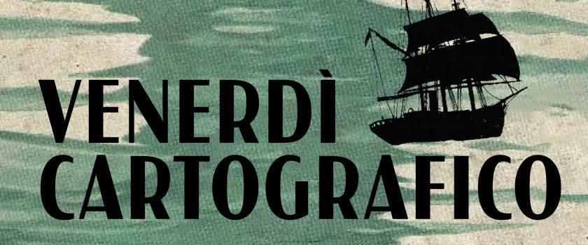 """Il """"Venerdì Cartografico"""""""