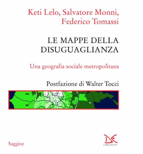 Leg.Geo – Le mappe della disuguaglianza. Una geografia sociale metropolitana di Keti Lelo, Salvatore Monni, Federico Tomassi