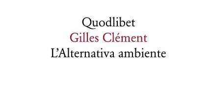 Leg.Geo – L'alternativa ambiente, di Gilles Clément