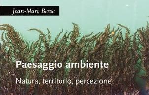 12 Marzo 2021, Paesaggio e ambiente di Jean-Marc Besse