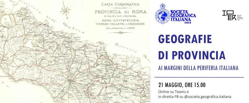"""VENERDI' 21 MAGGIO 2021, ORE 15,00 """"GEOGRAFIE DI PROVINCIA: AI MARGINI DELLA PERIFERIA ITALIANA"""" NELL'AMBITO DEL FESTIVAL DELLE PERIFERIE"""