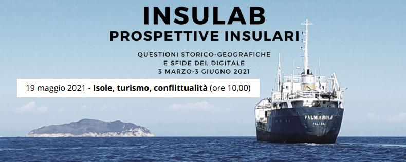 INSULAB – Isole turismo conflittualità – mercoledì 19 maggio 2021, ore 10:00