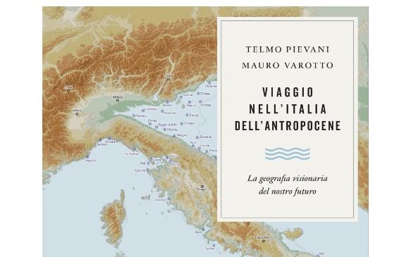 Leg.Geo –  Viaggio nell'Italia dell'Antropocene di Telmo Pievani e Mauro Varotto