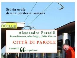 Leg.Geo –  Città di parole. Storia orale di una periferia romana di Alessandro Portelli, Bruno Bonomo, Alice Sotgia, Ulrike Viccaro